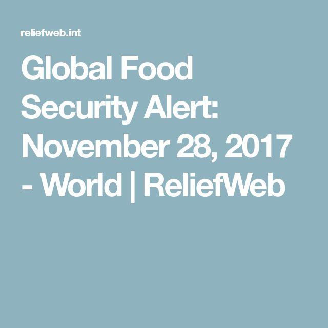 Global Food Security Alert: November 28, 2017 - World | ReliefWeb