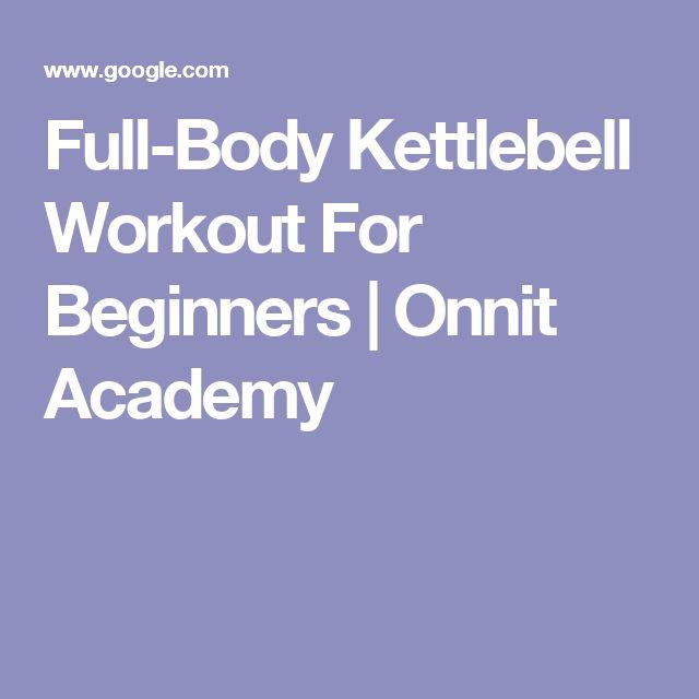 Full Body Kettlebell Workout For Beginners: Best 25+ Full Body Kettlebell Workout Ideas On Pinterest