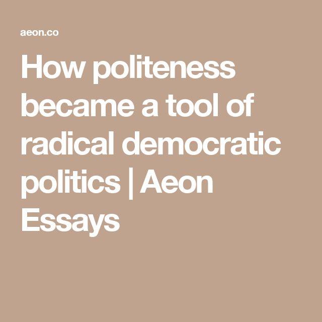 How politeness became a tool of radical democratic politics   Aeon Essays