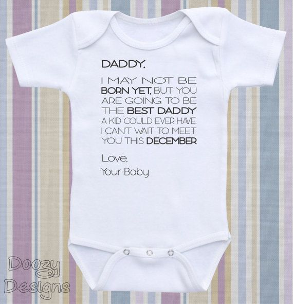 Daddy I may not be born yet but you are going to be the best Daddy - Cute Baby Bodysuit or Infant Shirt. An adorable way to announce to your