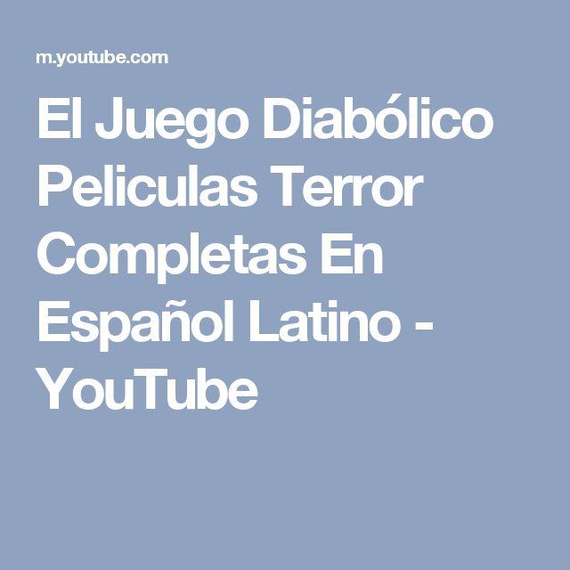 El Juego Diabólico Peliculas Terror Completas En Español Latino - YouTube