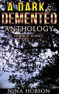 A Dark & Demented Anthology: Horror Blinks (book) by Nina Hobson