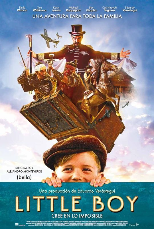 Little boy : cree en lo imposible / Videocine presenta una producción de Metanoia Films ; guión por Alejandro Monteverde y Pepe Portillo ; dirigida por Alejandro Monteverde