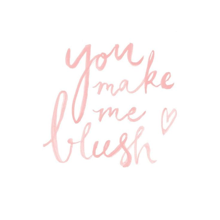 #kgoletters: You make me blush Hand lettered by yours truly
