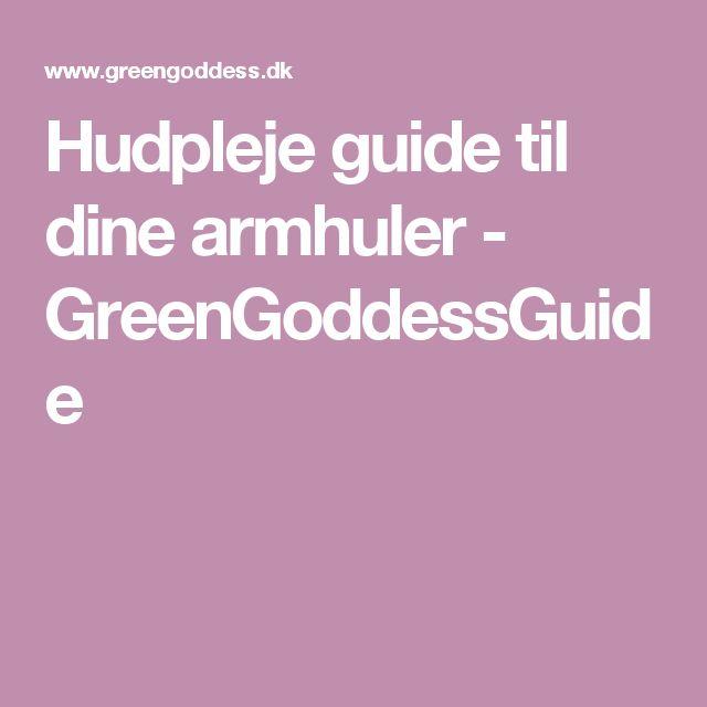 Hudpleje guide til dine armhuler - GreenGoddessGuide