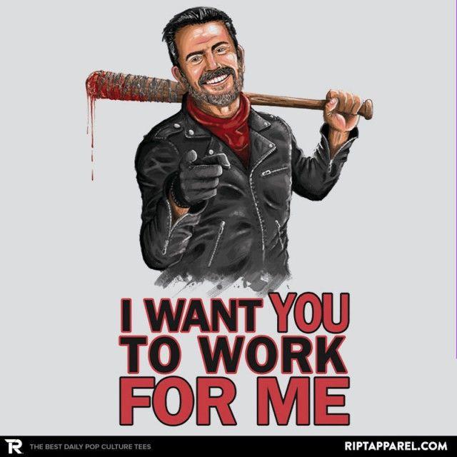 I Want YOU T-Shirt - Negan T-Shirt is $11 today at Ript!