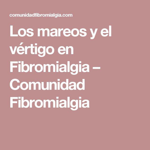 Los mareos y el vértigo en Fibromialgia – Comunidad Fibromialgia