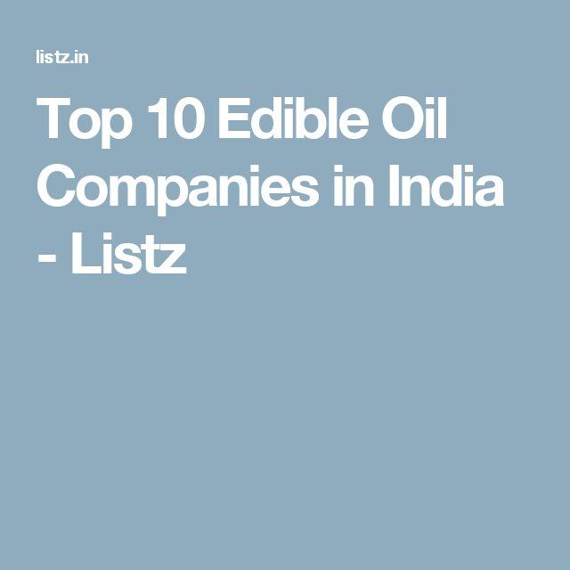 Top 10 Edible Oil Companies in India - Listz