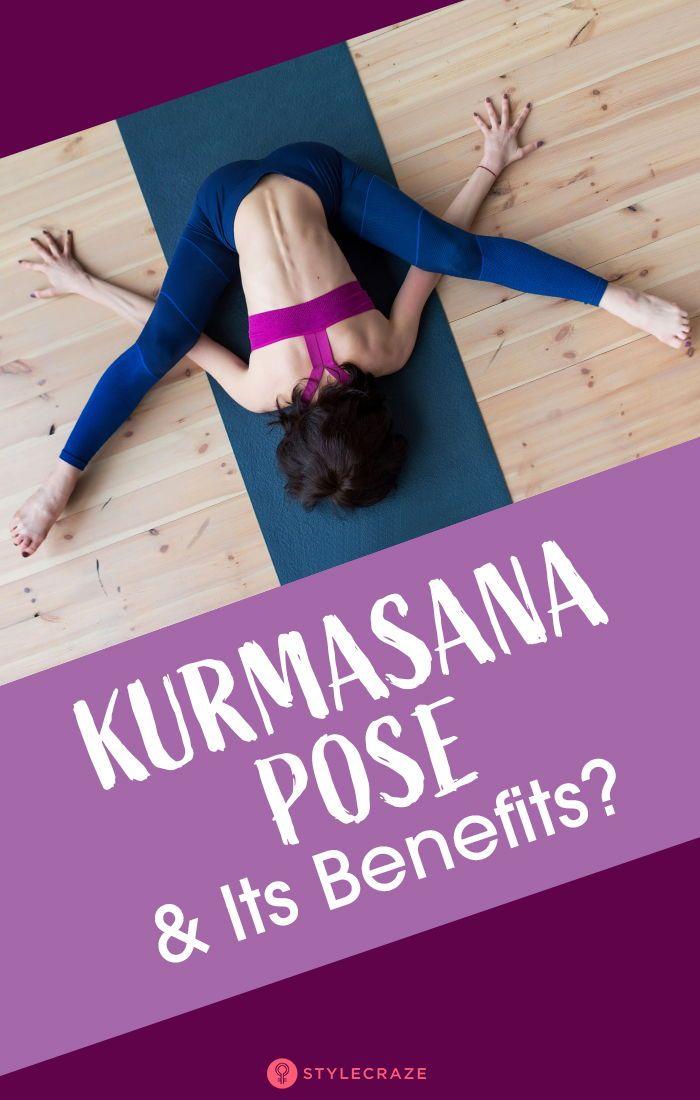 How To Do Kurmasana And What Are Its Benefits Power Yoga Poses Power Yoga Yoga Asanas