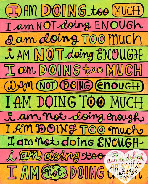 I am Doing Too Much / I am Not Doing Enough 8x10 doodle print by artsyville