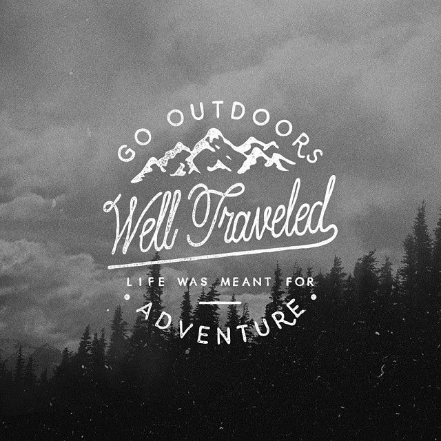 Truth! Life was meant for adventure! by Noel Shiveley #TraveInspiration
