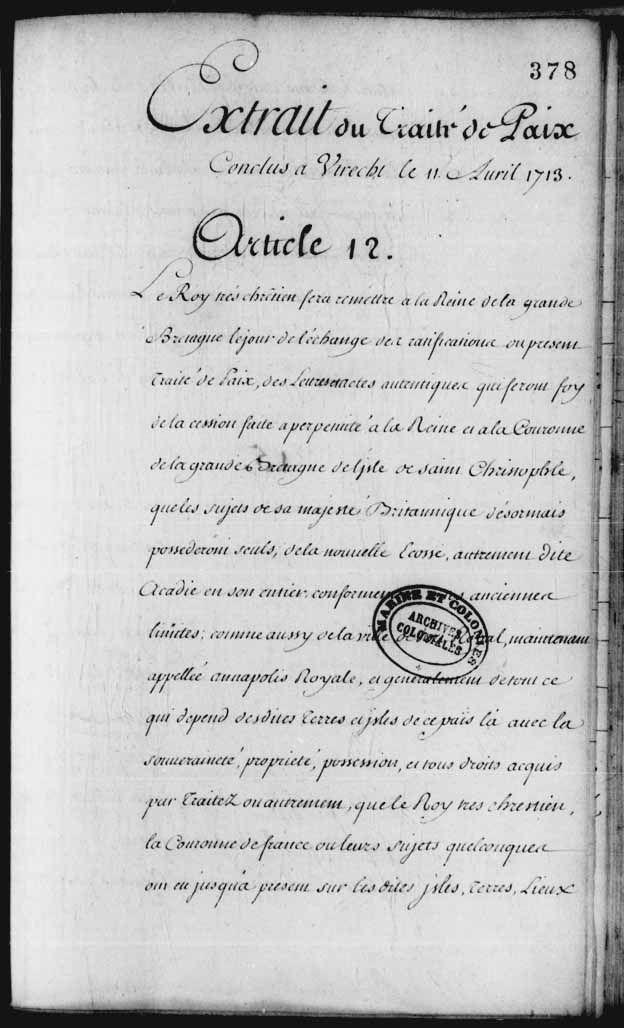 Extraits du traité d'Utrecht - article 12: cession de l'Acadie, 11 avril 1713. Bibliothèque et Archives Canada, Fonds des colonies (R11577), microfilm F-43, MIKAN 3065500. Originaux : Centre des archives d'outre-mer (France) vol. 43.