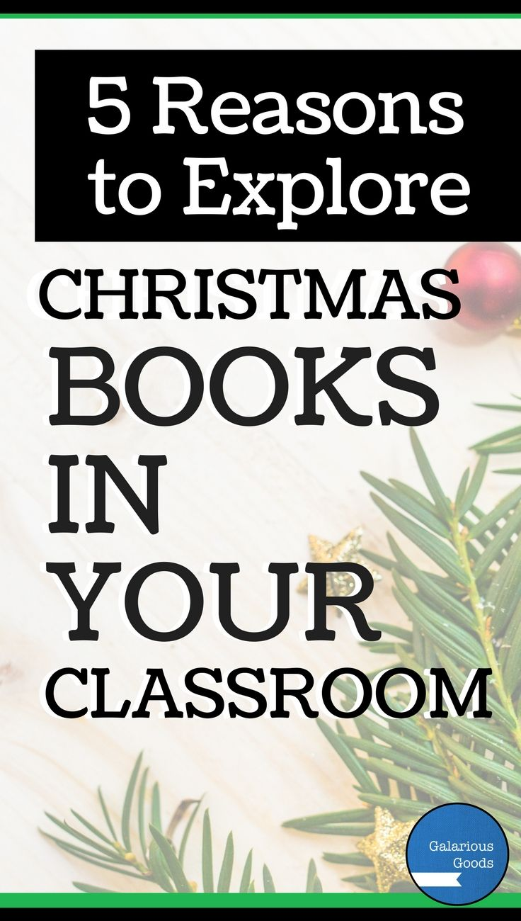 5 Reasons to Explore Christmas Books in Your Classroom - a blog post from Galarious Goods #teacherblogger #christmasbooks #christmaslearning #elateacher