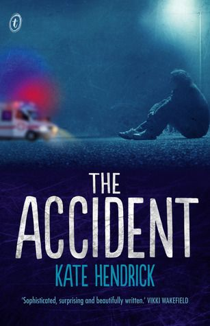 Contemporary YA, Australian Fiction: The Accident, by Kate Hendrick