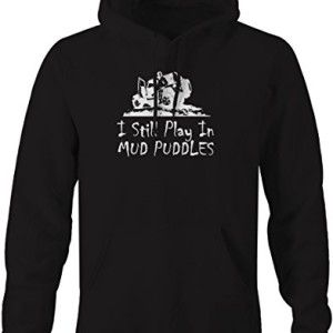 Jeep Wrangler I Still Play In Mud Puddles Sweatshirt