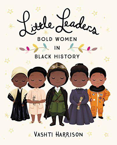 10 best picture books 2018 images on pinterest baby books little leaders bold women in black history by vashti har https fandeluxe Choice Image