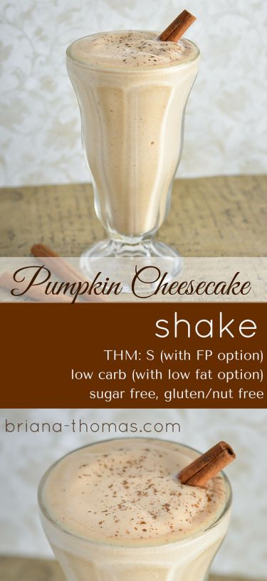 Pumpkin Cheesecake Shake...THM:S (with FP option), low carb (with low fat option), sugar free, gluten/nut free