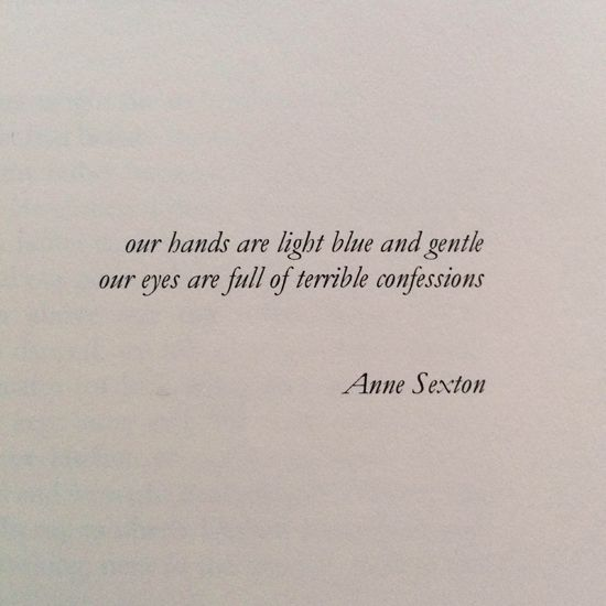 Lines from Anne Sexton's poem, The Black Art - the epigraph for Helen Vitoria's book, Corn Exchange