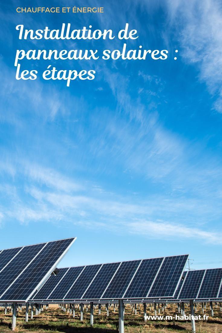 Installation De Panneaux Solaires Photovoltaiques Les Etapes En 2020 Panneau Solaire Panneau Photovoltaique