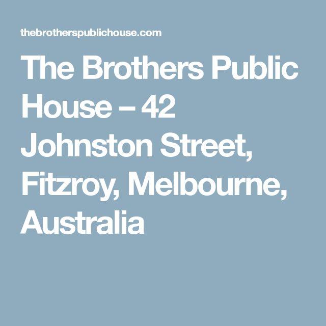 The Brothers Public House – 42 Johnston Street, Fitzroy, Melbourne, Australia