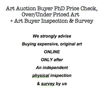 @ChristiesInc,@sothebys,@bonhams1793,Art Auction Buyer, Art Fund Investor, PhD Art Buyer Inspection, Survey, http://www.artpricecheck.com/