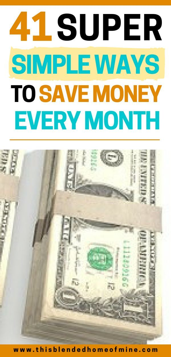 41 Easy Ways To Save Money Each Month Ways To Save Money Saving Money Best Money Saving Tips