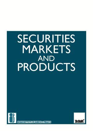 Securities Markets and Products (IIBF)  This book is divided into three parts. Part I provides a comprehensive coverage of the securities market and related financial investment products. Part II presents a commentary on the scenario of bond and money market as prevailing in the country. It focuses on Indian debt market, types of debt securities, Repos, bond valuation and fixed income derivatives etc. Part III covers investment decision-making process, efficient market hypothesis, aspects of…
