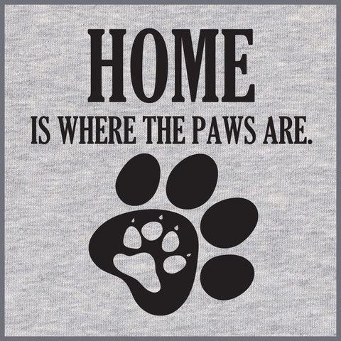 Home Is Where The PAWS Are T-Shirt – Pawz Imprints