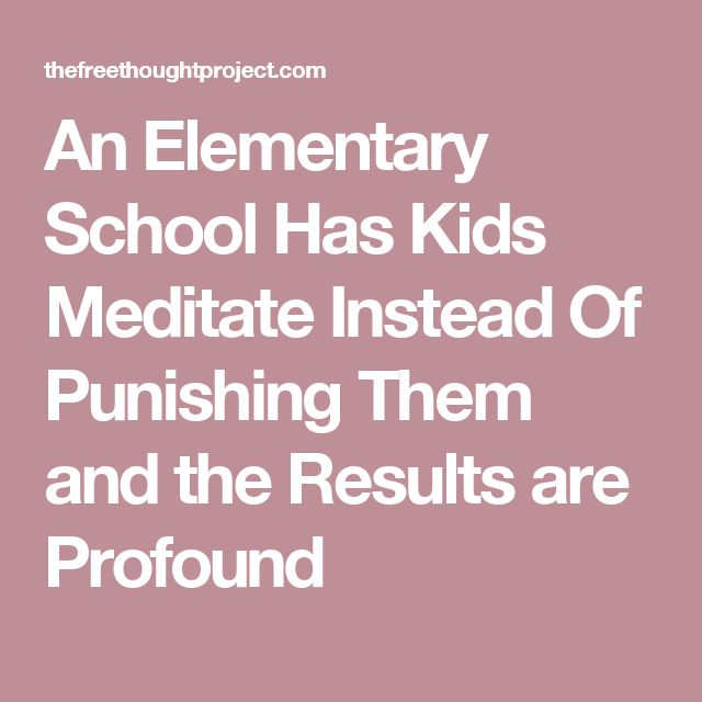 An Elementary School Has Kids Meditate Instead Of Punishing Them and the Results are Profound