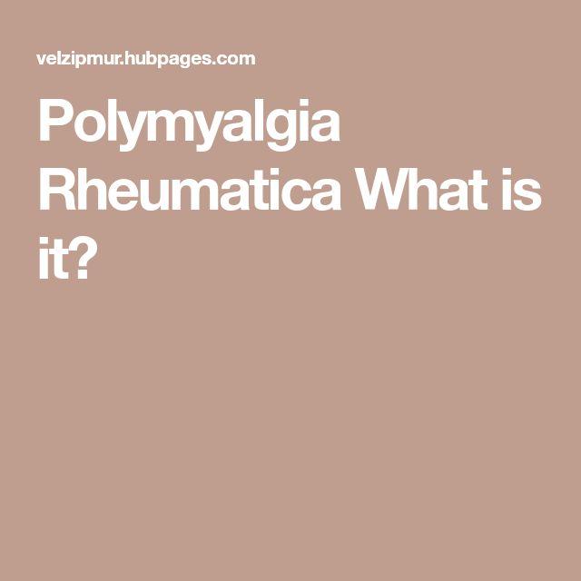Polymyalgia Rheumatica What is it?