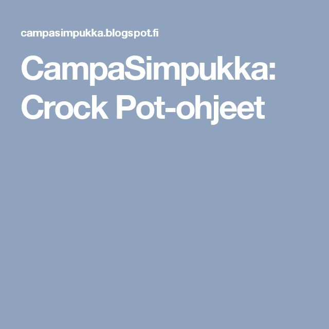 CampaSimpukka: Crock Pot-ohjeet