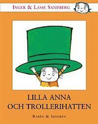 Lilla Anna och trollerihatten av Inger och Lasse Sandberg.   Alla böcker av paret Sandberg funkar fint hos oss, även om Lilla Anna varit mest poppis, speciellt hos Ebba.