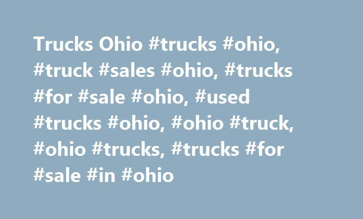Trucks Ohio #trucks #ohio, #truck #sales #ohio, #trucks #for #sale #ohio, #used #trucks #ohio, #ohio #truck, #ohio #trucks, #trucks #for #sale #in #ohio http://miami.nef2.com/trucks-ohio-trucks-ohio-truck-sales-ohio-trucks-for-sale-ohio-used-trucks-ohio-ohio-truck-ohio-trucks-trucks-for-sale-in-ohio/  # Akron Medina Trucks & Parts,�Your One Stop Shop For Salvage Truck Parts in Ohio Why Buy New When You Can Buy Perfectly�Functional Used Trucks And Salvage Truck Parts in Ohio? Located in…