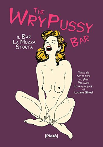 The Wry Pussy Bar di Luciano Ginesi | book | graphic novel | http://www.amazon.it/dp/8894054101/ref=cm_sw_r_pi_dp_zkbWub083Q0YJ