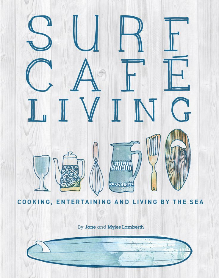 Surf Cafe Living, the best of food and home styling, coastal style!