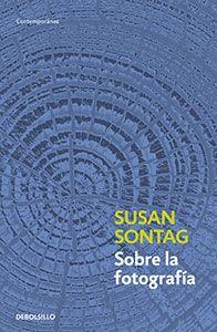 Sobre la fotografía de Susan Sontag. De Bolsillo.