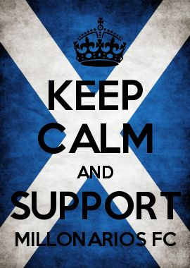 KEEP CALM AND SUPPORT MILLONARIOS FC
