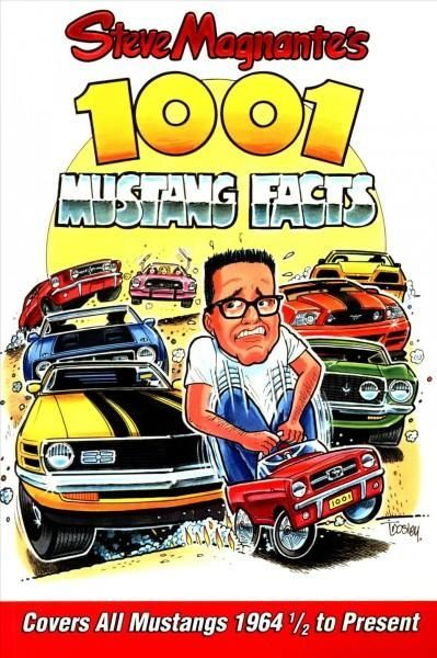 Steve Magnante's 1001 Mustang Facts: Covers All Mustangs 1964 1/2 to Present
