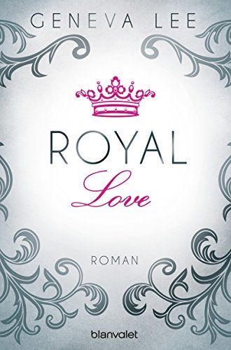 Royal Love: Roman (Die Royals-Saga, Band 3) von Geneva Lee http://www.amazon.de/dp/3734102855/ref=cm_sw_r_pi_dp_0FDSwb04PRTP4