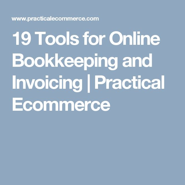 19 Tools for Online Bookkeeping and Invoicing  |  Practical Ecommerce