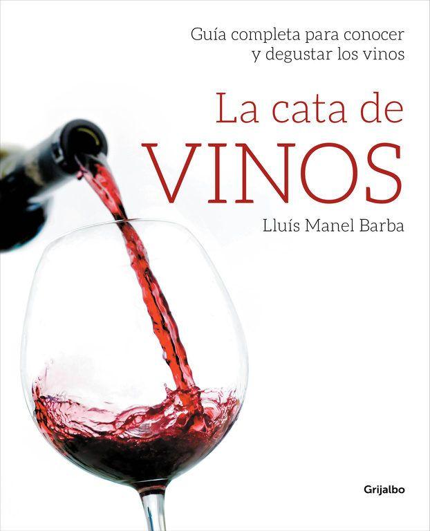 La cata de vinos. Lluís Manel Barba. Guia completa per a conèixer i tastar els vins.