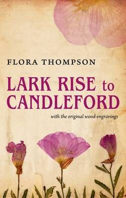Lark Rise to Candleford... Fabulous English country life at the turn of the twentieth century
