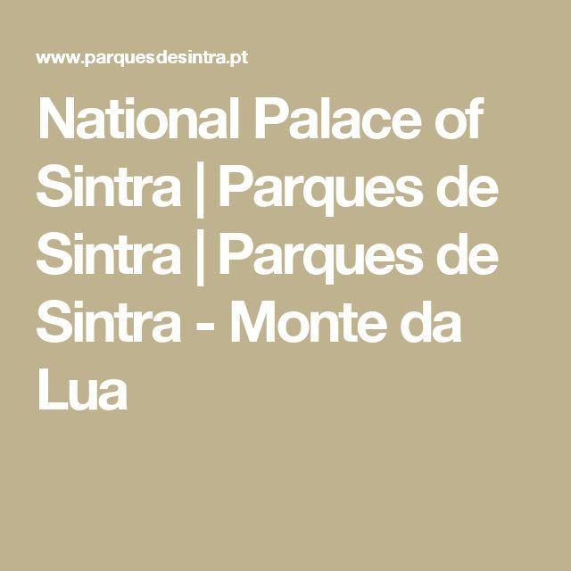 National Palace of Sintra   Parques de Sintra   Parques de Sintra - Monte da Lua