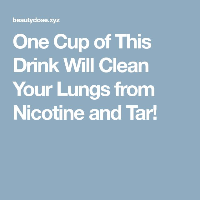 One Cup of This Drink Will Clean Your Lungs from Nicotine and Tar!