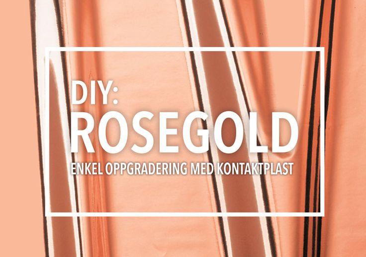Blogg: Enkel oppgradering med den lekre kontaktplasten Rosegold ✨