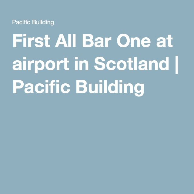 First All Bar One at airport in Scotland | Pacific Building