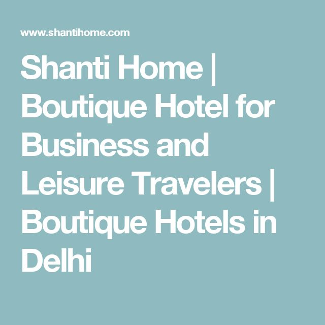 Shanti Home   Boutique Hotel for Business and Leisure Travelers   Boutique Hotels in Delhi