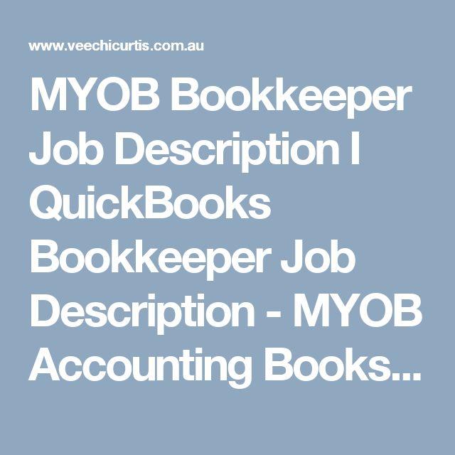 MYOB Bookkeeper Job Description I QuickBooks Bookkeeper Job Description - MYOB Accounting Books l QuickBooks Help l Small Business Books
