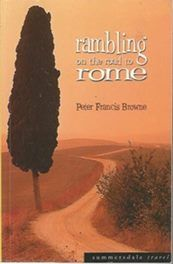 Rambling on the Road to Rome - Peter F Browne