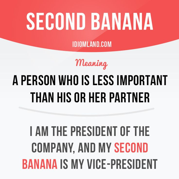 """English idiom with its meaning and an example: 'Second banana'. One of a series of """"Idiom Cards"""" created by IdiomLand.com"""